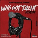 WHO GOT TALENT HOSTED BY. JUELZ SANTANA