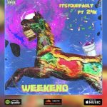 itsyourfault Ft 24k – Weekend @bentheroux27