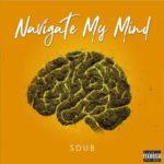 New Music: Sdub – Navigate My Mind Featuring Doggface
