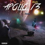 [Mixtape] Malia – Apollo 13