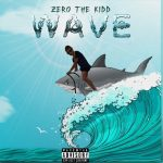 "[NEW MUSIC] ZERO THE KIDD – ""WAVE"" 