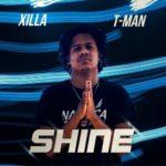Xilla, T-Man – Shine | @isxilla
