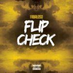 New Music: Flip Check – Djfaboloso (Prod. By EliAvellan Beats) | @Fabian10garcia