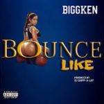 BiggKen – Bounce Like @biggkenofficial
