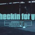 WHITT – Checkin For You | @iamwhitt_