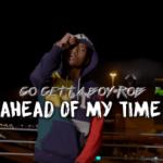 Go Getta Boy Rob- Ahead Of My Time | @GGB_ROB_