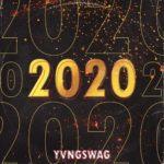 "[NEW MUSIC] YVNG SWAG- ""2020""| @YvngSwag"