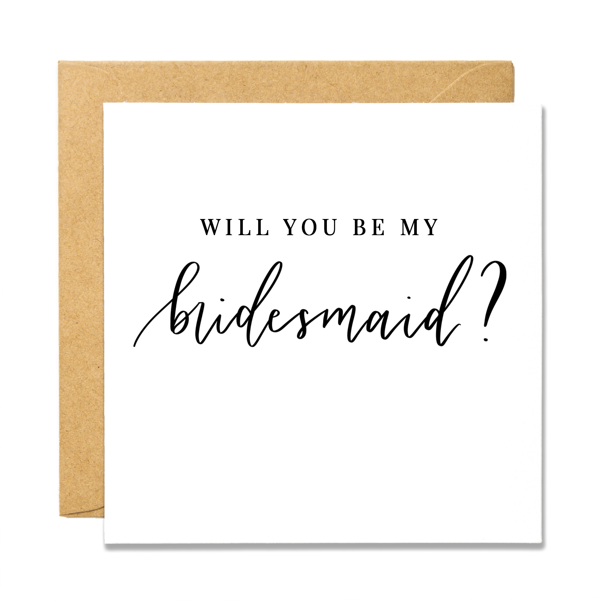 Will You Be My - Bridesmaid