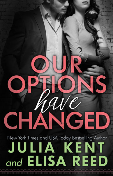 Book Cover for Our Options Have Changed by Julia Kent and Elisa Reed