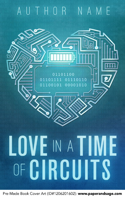 Pre-Made Book Cover ID#1206201602 (Love in a Time of Circuits)