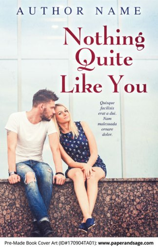 Pre-Made Book Cover ID#170904TA01 (Nothing Quite Like You)