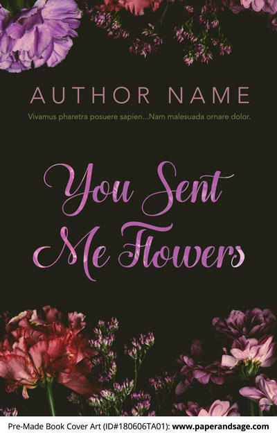 Pre-Made Book Cover ID#180606TA01 (You Sent Me Flowers)