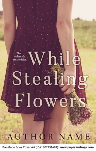 Pre-Made Book Cover ID#180713TA01 (While Stealing Flowers)