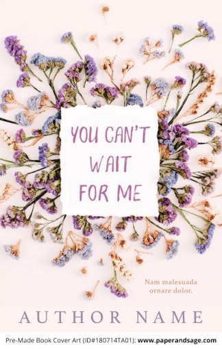 Pre-Made Book Cover ID#180714TA01 (You Can't Wait for Me)