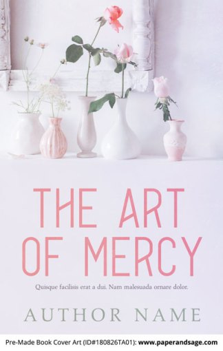 Pre-Made Book Cover ID#180826TA01 (The Art of Mercy)