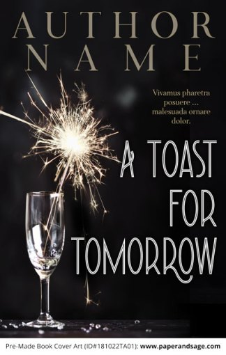 Pre-Made Book Cover ID#181022TA01 (A Toast for Tomorrow)