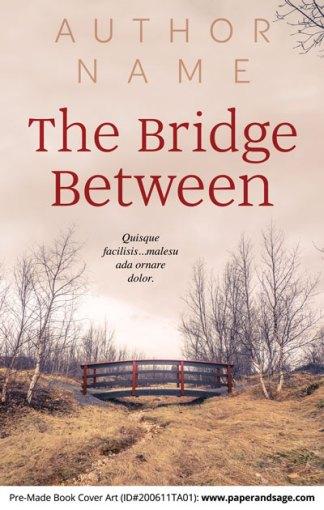 Pre-Made Book Cover ID#200611TA01 (The Bridge Between)