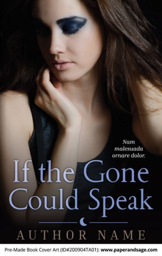 Pre-Made Book Cover ID#200904TA01 (If the Gone Could Speak)