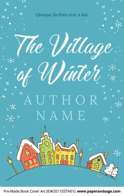 Pre-Made Book Cover ID#201103TA01 (The Village of Winter)