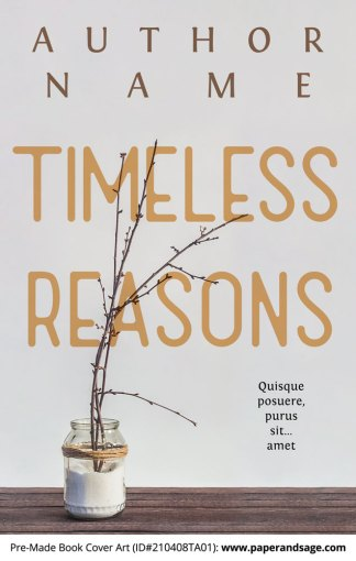 Pre-Made Book Cover ID#210408TA01 (Timeless Reasons)