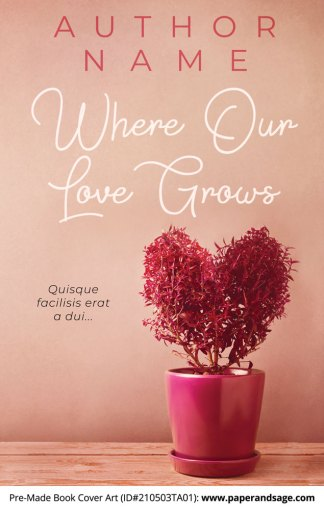 Pre-Made Book Cover ID#210503TA01 (Where Our Love Grows)