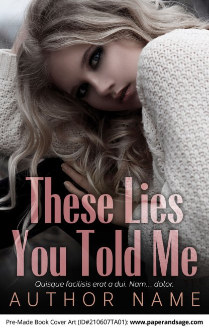 Pre-Made Book Cover ID#210607TA01 (These Lies You Told Me)