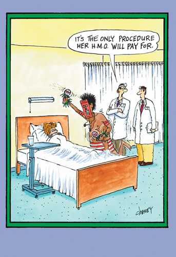 HMO Pays For Procedure Funny Humorous Tom Cheney Get