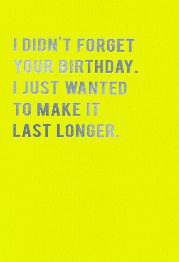 Make It Last Longer Funny Humorous Belated Birthday Card By Notes Queries