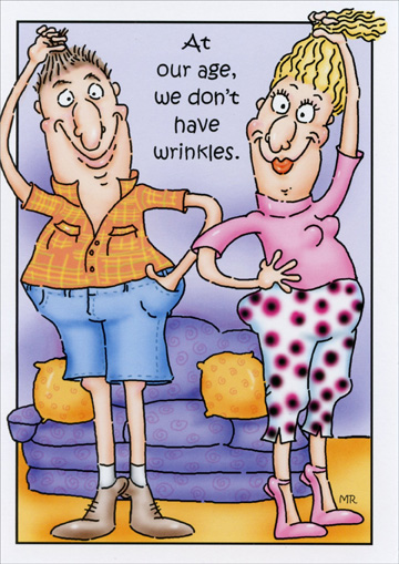 We Dont Have Wrinkles Funny Humorous Birthday Card By