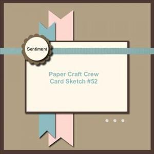 Paper Craft Crew Card Sketch #52