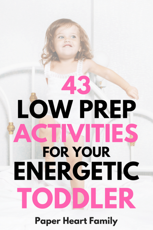 These low prep activities will tire your toddler out, making bedtime a breeze.