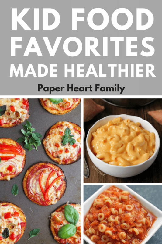 Kid's Favorite Foods: 13 Healthier Versions of Kid Friendly Meals and Snacks