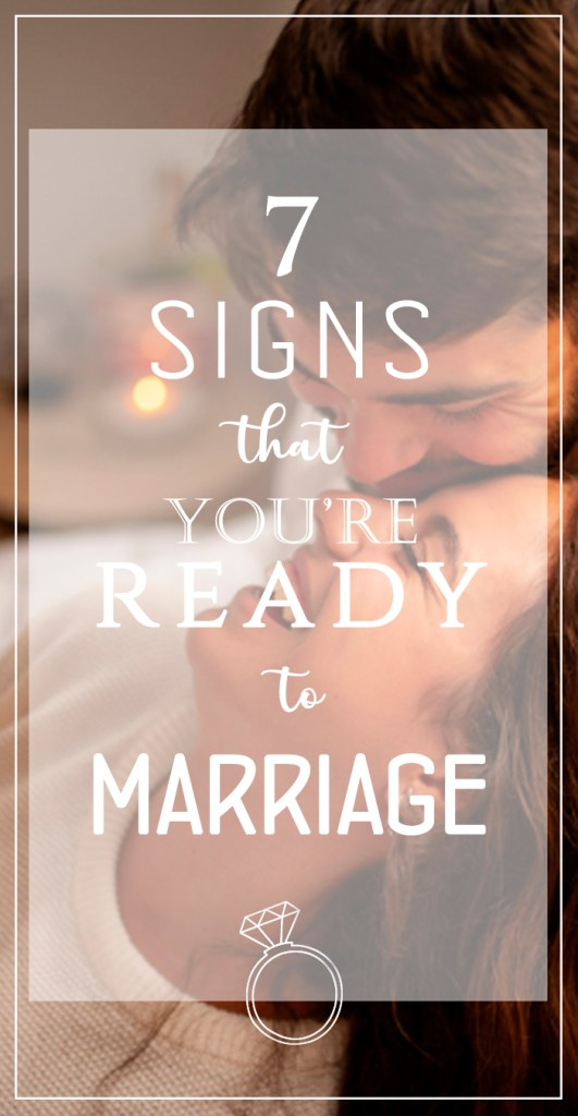 7 Sign that you're ready to marriage