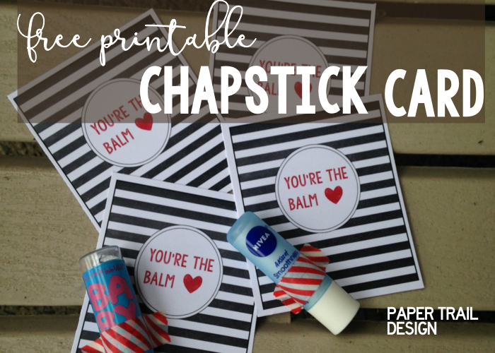 Chapstick Card Free Printable Youre The Balm Paper