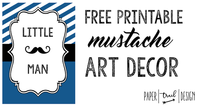 Mustache Decor Free Printable Art Print: Print this cute Little Man mustache art decor print for a baby shower, birthday party, or for a baby or toddler bedroom to hang on the wall.