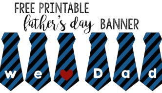 Father's day banner free printable. Print this father's day neck tie banner and display for Dad on fathers day.