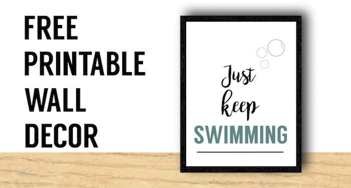 Just Keep Swimming wall decor free print. Free printable encouragement Dori quote from Finding Nemo. Frame this art print on your wall.