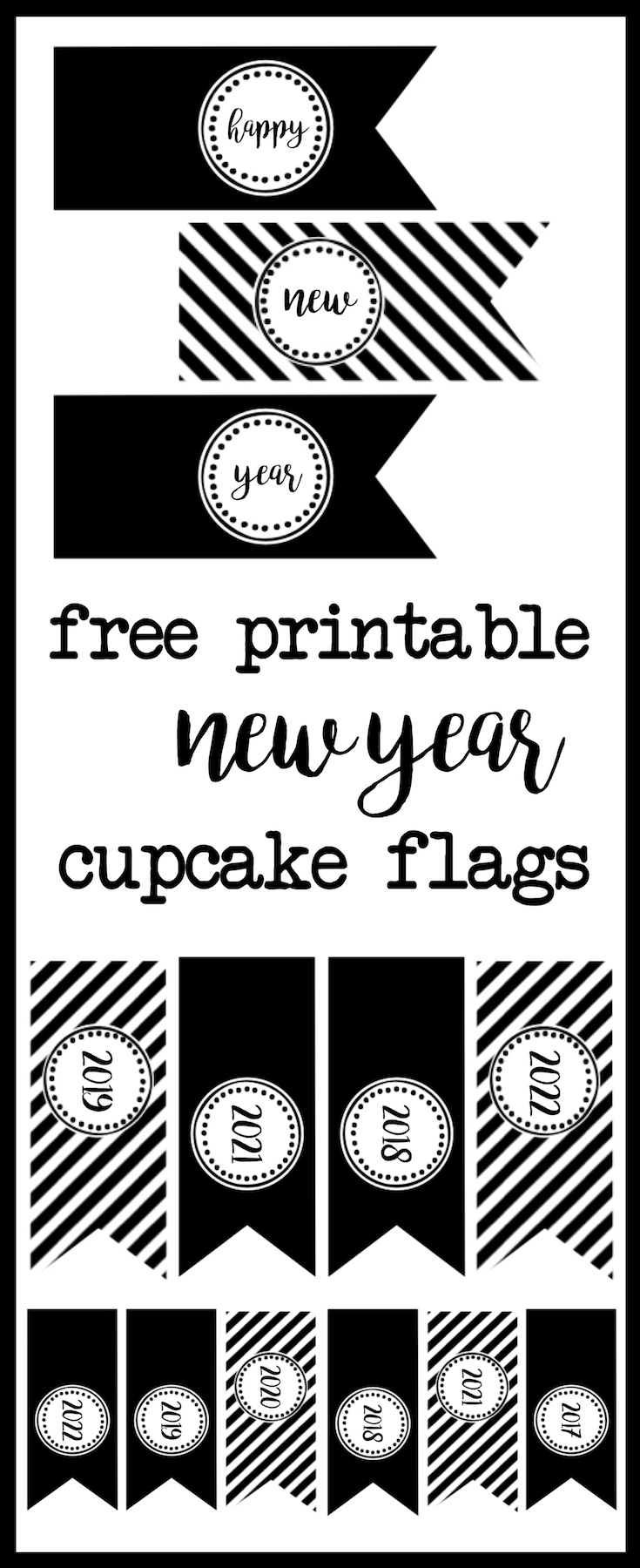 Happy New Year Cupcake Toppers Free Printable. Decorate for your New Year Party with these free cupcake toppers with years 2017, 2018, 2019, 2020, 2021, 2022.
