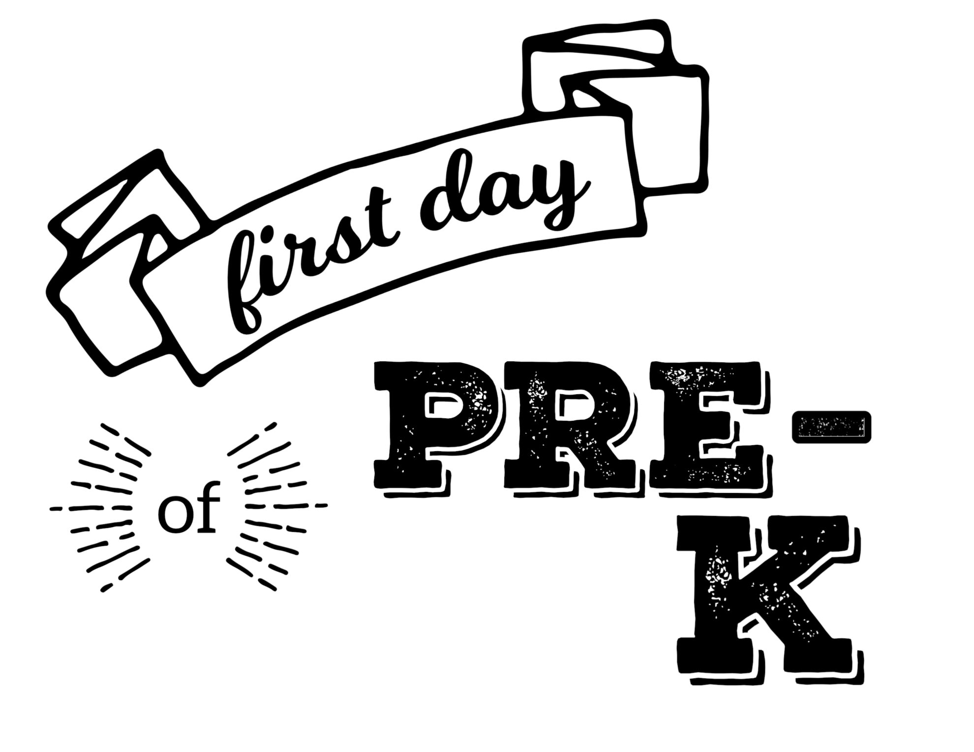 Impertinent image in first day of pre k sign printable
