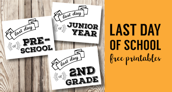 Last Day of School Printable Signs. Free Printable Signs for easy last day of school picture idea. Preschool, Kindergarten, 1st grade to Senior year. #papertraildesign #lastdayofschool #lastdayprintable #lastdaypicture