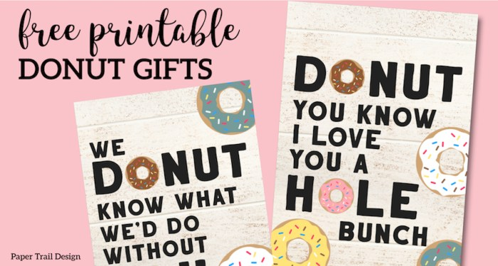 Free Printable Donut Teacher Appreciation Gift Ideas. Donut you know I love you a whole bunch. We donut know what we'd do without you. #papertraildesign #donut #teacher #teacherappreciation #teachergift #thankyou #thankyougift #valentine #valentinegift #birthday #birthdaygift