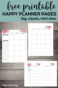 Happy planner calendar pages printables in three sizes with text overlay- free printable Happy Planner Pages, big, classic, mini sizes.