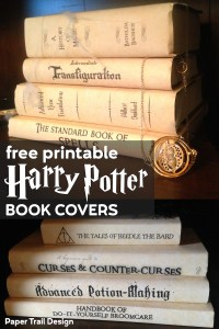 Harry Potter Book Covers Free Printables party decorations with text overlay- free printable Harry Potter book covers.
