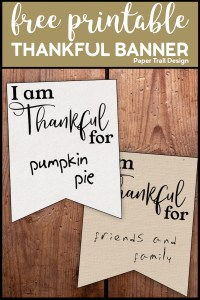 """Banner flag that says """"I am Thankful for"""" with text overlay- Free printable Thankful banner"""