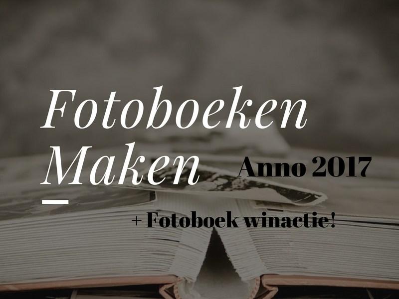 Fotoboeken maken anno 2017