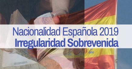 La Irregularidad Sobrevenida y la nacionalidad española