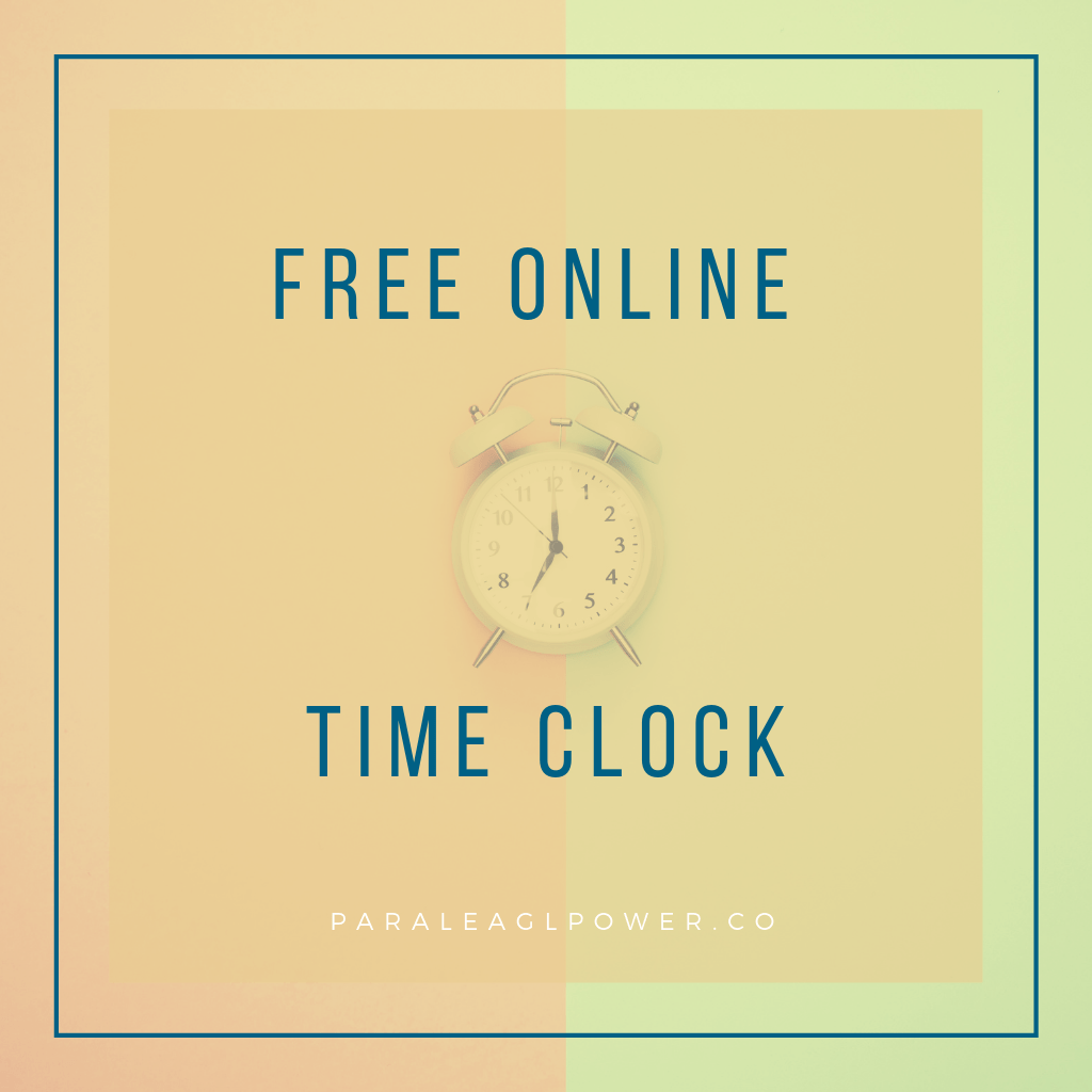 Free Online Time Clock | Paralegal Power | Business Tools