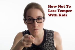 Lose Temper With Kids