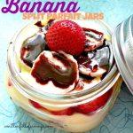 Banana Split Parfait Jars