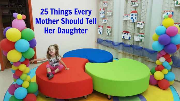 25 Things Every Mother Should Tell Her Daughter